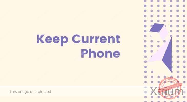 keep current phone