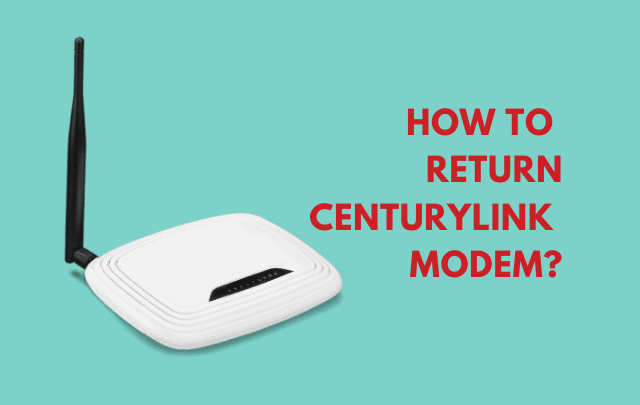Centurylink return modem