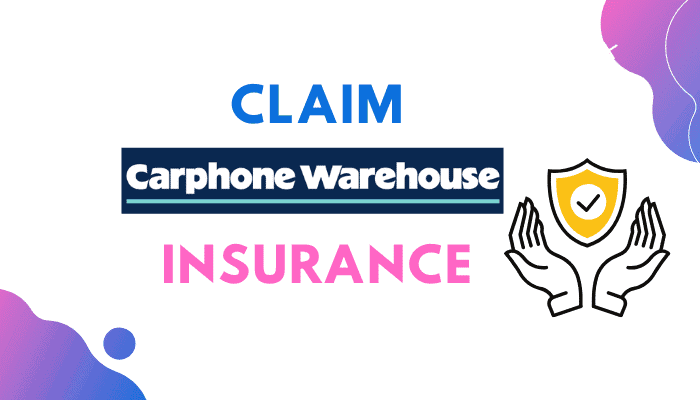 How do I Claim my Carphone Warehouse Insurance? Easy Guide