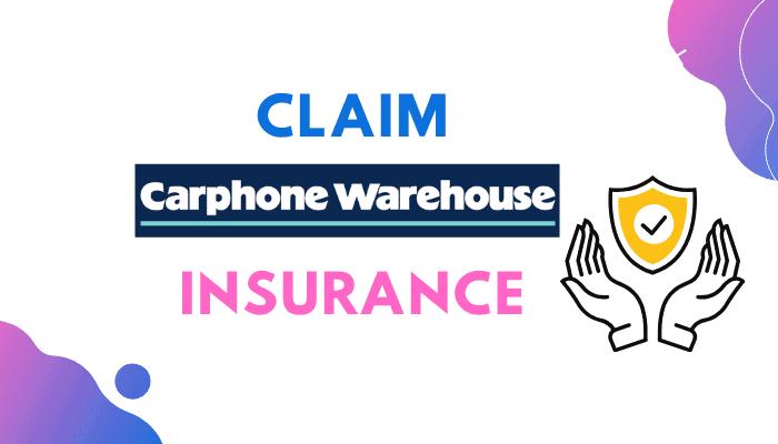 how do i claim my carphone warehouse insurance