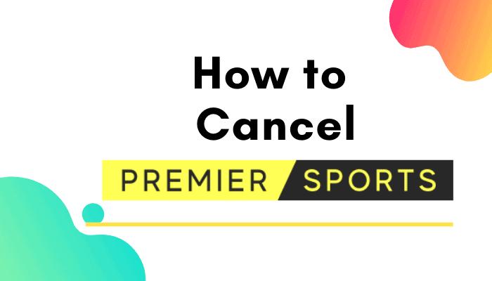 cancel premier sports