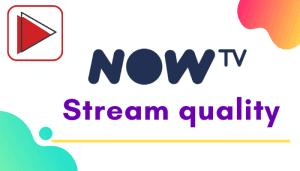 now tv stream quality