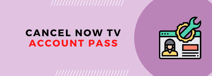 how to cancel now tv pass
