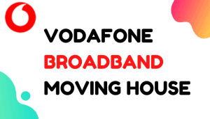 vodafone broadband moving house