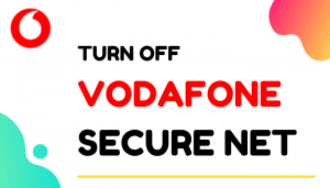 turn off vodafone secure net