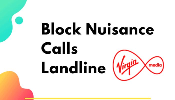 how to block nuisance calls on virgin landline