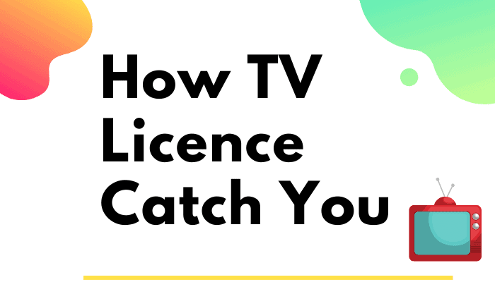 how do tv licence catch you
