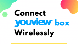 how to connect youview box wirelessly