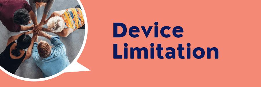device limitation