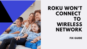 roku wont connect to wireless network