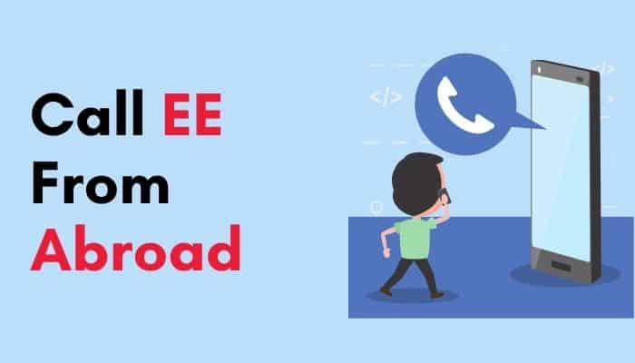 call ee from abroad