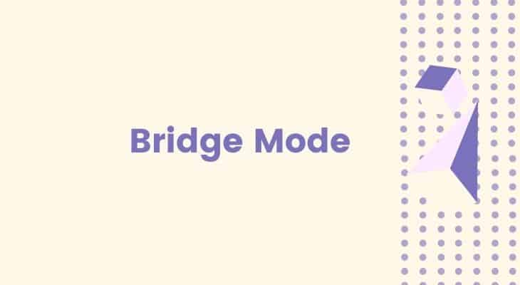 what is bridge mode xfinity