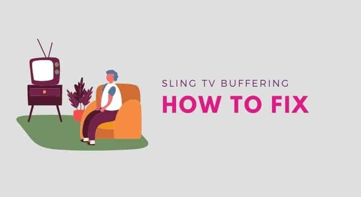 how to fix sling tv buffering problems